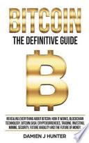 Bitcoin - the Definitive Guide