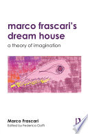 Marco Frascari's Dream House