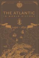 The Atlantic in World History  1490 1830