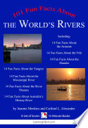 101 Fun Facts About the World's Rivers