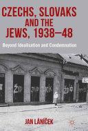 Czechs, Slovaks and the Jews, 1938-48 Pdf