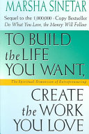 To Build the Life You Want, Create the Work You Love