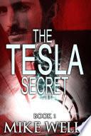 The Tesla Secret  Book 1 Book