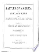 Battles of America by Sea and Land: Colonial and revolutionary