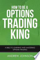 How To Be A Options Trading King