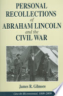 Personal Recollections of Abraham Lincoln and the Civil War