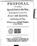 Proposal for Putting a Speedy End to the Warby Ruining the Commerce of the French and Spaniards, and Securing Our Own, Without Any Additional Expense to the Nation