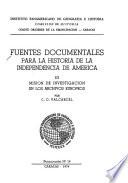 Fuentes documentales para la historia de la independencia de America