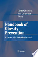 Handbook of Obesity Prevention