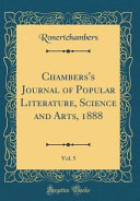 Chambers S Journal Of Popular Literature Science And Arts 1888 Vol 5 Classic Reprint