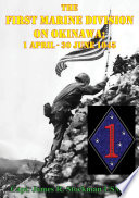 The First Marine Division on Okinawa  1 April   30 June 1945  Illustrated Edition  Book PDF