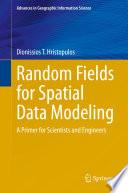 Random Fields for Spatial Data Modeling