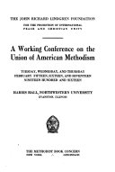 A Working Conference on the Union of American Methodism