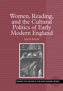 Women  Reading  and the Cultural Politics of Early Modern England