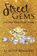 Street Gems   live Your Truth Or Die Young  Book