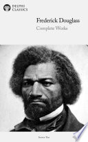 Delphi Complete Works Of Frederick Douglass Illustrated