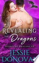 Revealing the Dragons (Stonefire Dragons #3)  : A Novella