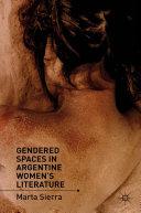 Gendered Spaces in Argentine Women's Literature [Pdf/ePub] eBook