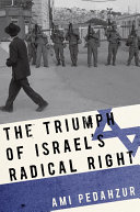 The Triumph of Israel s Radical Right
