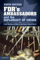 FDR s Ambassadors and the Diplomacy of Crisis