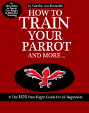 How to Train Your Parrot and More