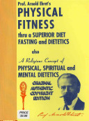 Physical Fitness Thru a Superior Diet, Fasting and Dietetics