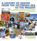 A History Of Design From The Victorian Era To The Present Book