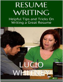 Resume Writing  Helpful Tips and Tricks On Writing a Great Resume