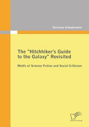 The  Hitchhiker s Guide to the Galaxy  Revisited  Motifs of Science Fiction and Social Criticism