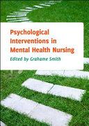 Psychological Interventions in Mental Health Nursing