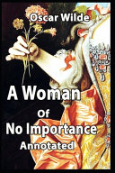 A Woman of No Importance  Annotated