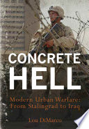 """""""Concrete Hell: Urban Warfare From Stalingrad to Iraq"""" by Louis A. DiMarco"""