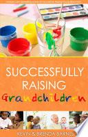 Successfully Raising Grandchildren Book