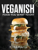 VEGANISH  FOOD YOU WANT TO EAT Book