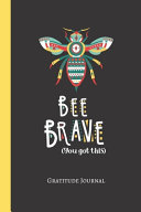 Bee Brave   You Got This Gratitude Journal