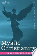 Mystic Christianity Or The Inner Teachings Of The Master
