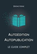 Pdf Autoédition, autopublication : Le guide complet Telecharger