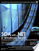 SOA with .NET and Windows Azure  : Realizing Service-Orientation with the Microsoft Platform