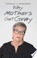Why Mothers Get Gray