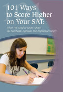 101 Ways to Score Higher on Your SAT Reasoning Test