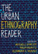 The Urban Ethnography Reader
