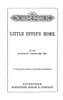 Little Effie s home  by the author of  Bertie Lee