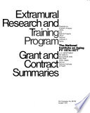 Extramural Research and Training Program  Grant and Contract Summaries