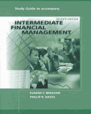 Study Guide to Accompany Intermediate Financial Management