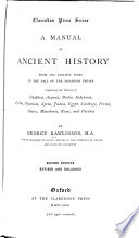 A Manual of Ancient History  from the Earliest Times to the Fall of the Sassanian Empire