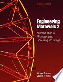 """Engineering Materials 2: An Introduction to Microstructures, Processing and Design"" by David R.H. Jones, Michael F. Ashby"
