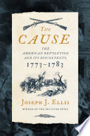 The Cause  The American Revolution and its Discontents  1773 1783