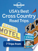 Lonely Planet USA's Best Cross-Country Road Trips