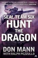 SEAL Team Six Book 6: Hunt the Dragon