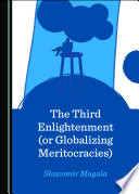 The Third Enlightenment  or Globalizing Meritocracies
